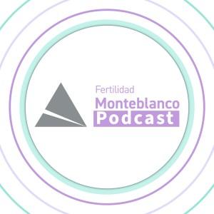 Fertilidad Monteblanco Podcast